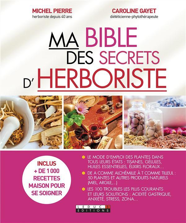 BIBLE DES SECRETS D'HERBORISTE (MA)