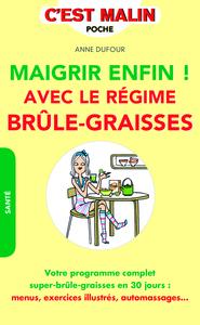 MAIGRIR ENFIN ! AVEC LE REGIME BRULE-GRAISSE
