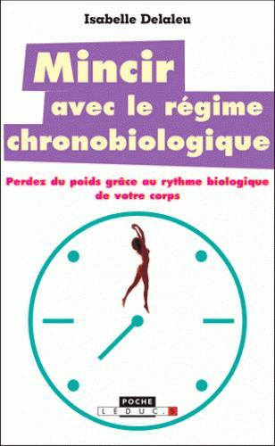 MINCIR AVEC LE REGIME CHRONOBIOLOGIQUE