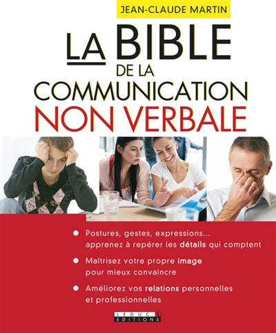 BIBLE DE LA COMMUNICATION NON VERBALE (LA)