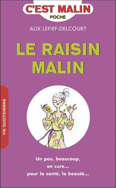 RAISIN MALIN (LE)