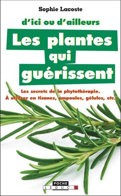 D'ICI OU AILLEURS LES PLANTES QUI GUERISSENT