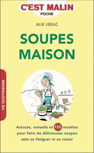 SOUPES MAISON C'EST MALIN