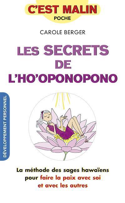 SECRETS DE L'HO'OPONOPONO C'EST MALIN (LES)