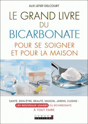 GRAND LIVRE DU BICARBONATE POUR SE SOIGNER ET POUR LA MAISON (LE)