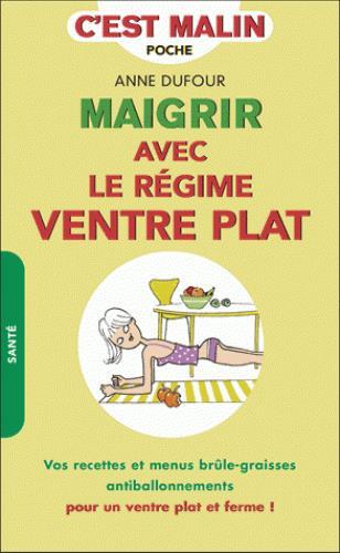 MAIGRIR AVEC LE REGIME VENTRE PLAT C'EST MALIN