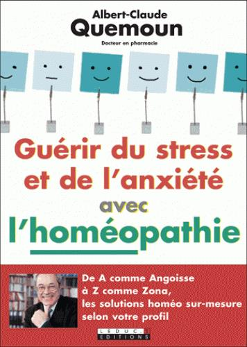 GUERIR LE STRESS ET L'ANXIETE AVEC L'HOMEOPATHIE