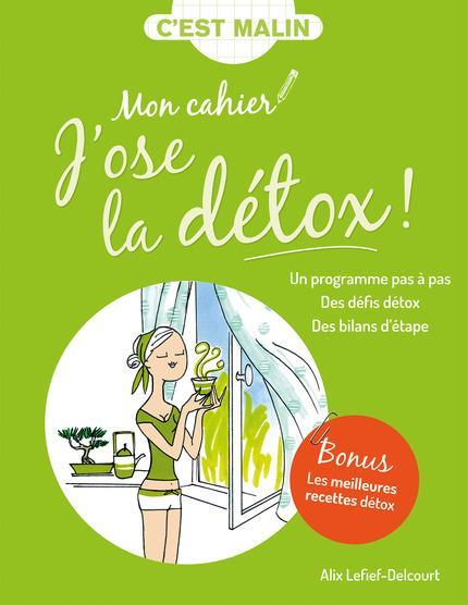 CAHIER J'OSE LA DETOX C'EST MALIN (MON)