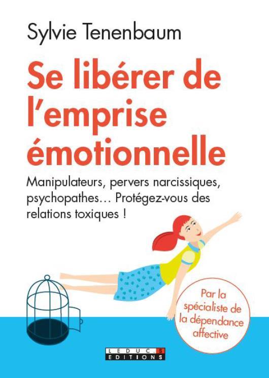 SE LIBERER DE L'EMPRISE EMOTIONNELLE