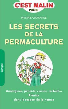 SECRETS DE LA PERMACULTURE (LES) C'EST MALIN