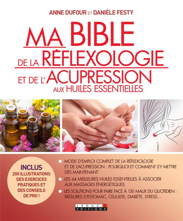 BIBLE DE LA REFLEXOLOGIE ET DE LA L'ACUPRESSION AUX HUILES ESSENTIELLES (MA)