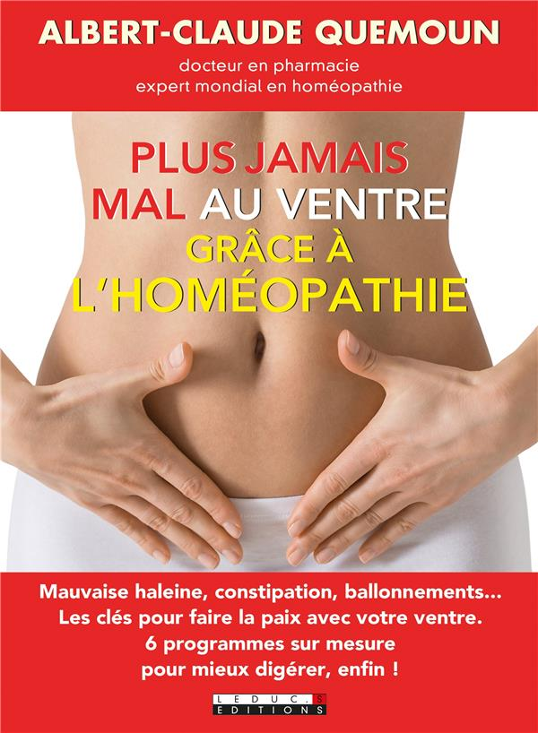 PLUS JAMAIS MAL AU VENTRE AVEC L'HOMEOPATHIE