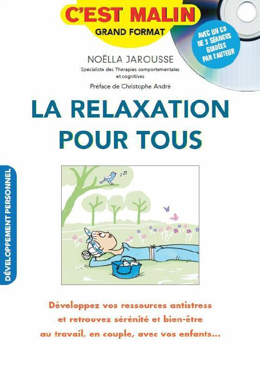 RELAXATION POUR TOUS MALIN (LA)AVEC UN CD DE 3 SCEANCES GUIDEES PAR L'AUTEUR