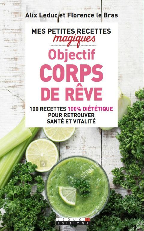 PETITES RECETTES MAGIQUES OBJECTIF CORPS DE REVE (MES)