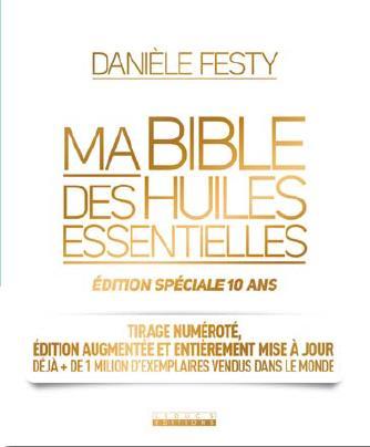 BIBLE DES HUILES ESSENTIELLES LUXE EDITION SPECIALE 10 ANS