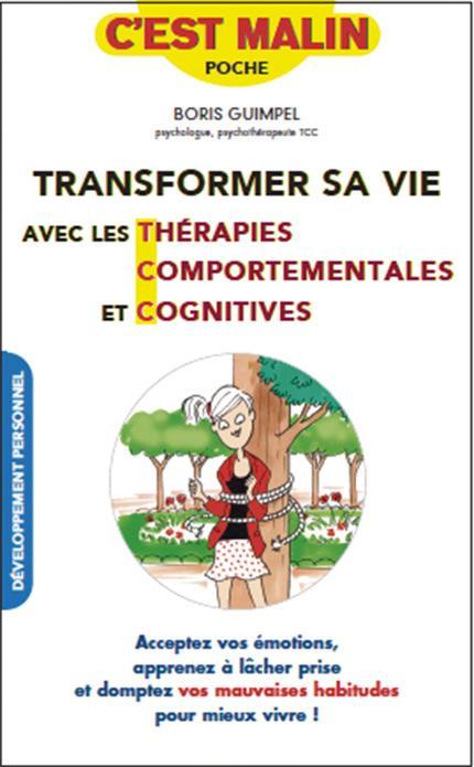 TRANSFORMER SA VIE AVEC LES THERAPIES COMPORTEMENTALES ET COGNITIVES C'EST MAL
