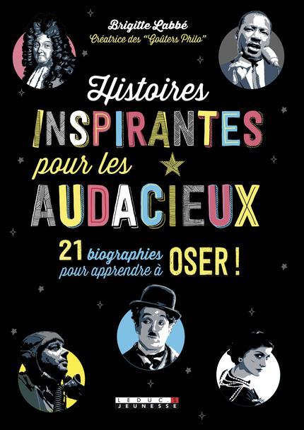 HISTOIRES INSPIRANTES POUR LES AUDACIEUX