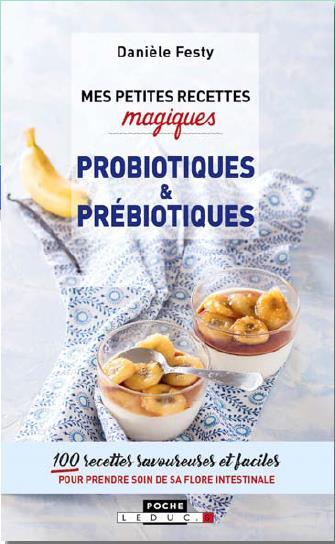 PETITES RECETTES MAGIQUES PROBIOTIQUES ET PREBIOTIQUES (MES)
