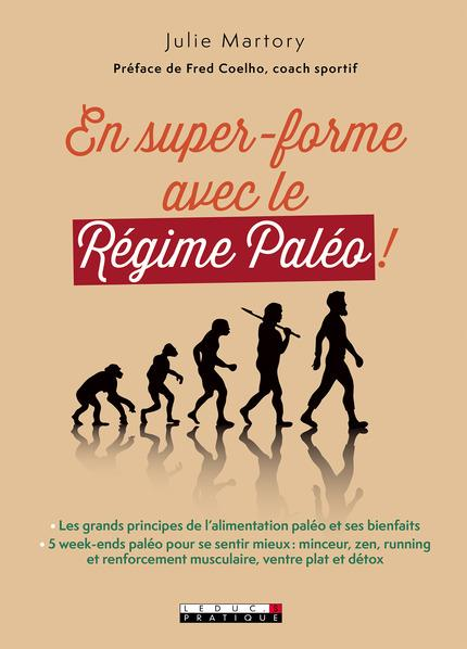 EN SUPER-FORME AVEC LE REGIME PALEO !