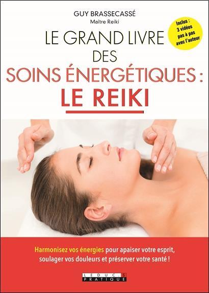GRAND LIVRE DES SOINS ENERGETIQUES : LE REIKI (LE)