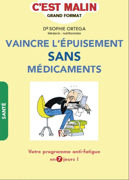 VAINCRE L'EPUISEMENT SANS MEDICAMENTS C'EST MALIN
