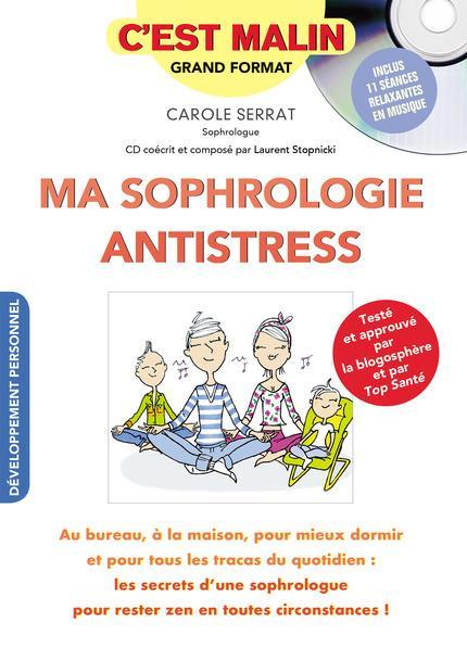 SOPHROLOGIE ANTISTRESS C'EST MALIN (MA) AVEC CD