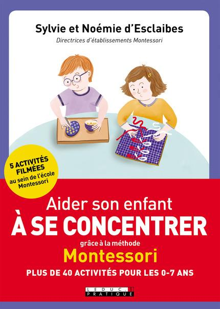 AIDER SON ENFANT A SE CONCENTRER GRACE A LA METHODE MONTESSORI