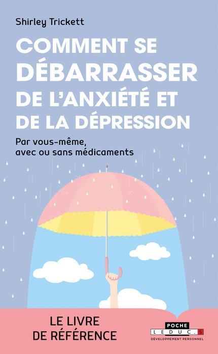 COMMENT SE DEBARRASSER DE L'ANXIETE ET DE LA DEPRESSION