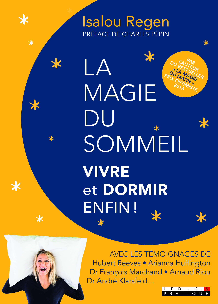 MAGIE DU SOMMEIL : DORMIR ET VIVRE ENFIN ! (LA)
