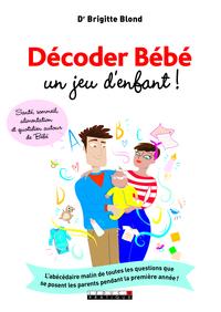DECODER BEBE UN JEU D'ENFANT!