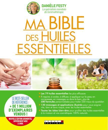 BIBLE DES HUILES ESSENTIELLES NOUVELLE EDITION ENRICHIE DU GUIDE DE REFERENCE