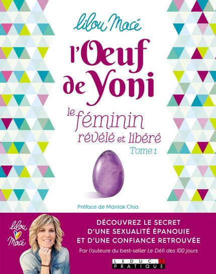 OEUF DE YONI, LE FEMININ REVELE ET LIBERE T1 (L')