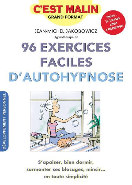 96 EXERCICES FACILES D'AUTOHYPNOSE C'EST MALIN