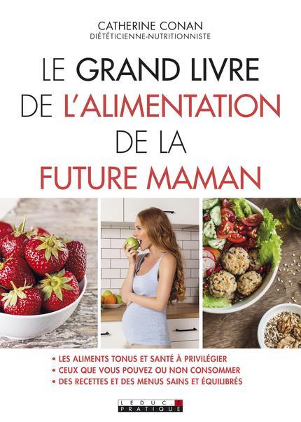 GRAND LIVRE DE L'ALIMENTATION DE LA FUTURE MAMAN (LE)