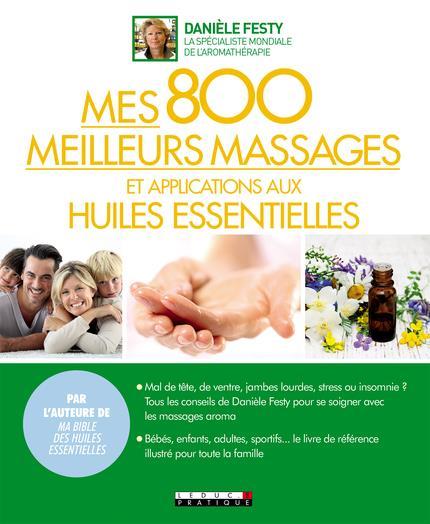 800 MEILLEURS MASSAGES ET APPLICATIONS AUX HUILES ESSENTIELLES (MES)