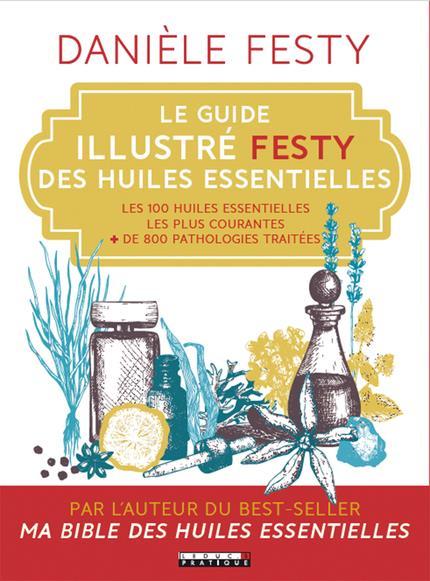 GUIDE ILLUSTRE FESTY DES HUILES ESSENTIELLES (LE)