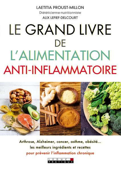 GRAND LIVRE DE L'ALIMENTATION ANTI-INFLAMMATOIRE (LE)