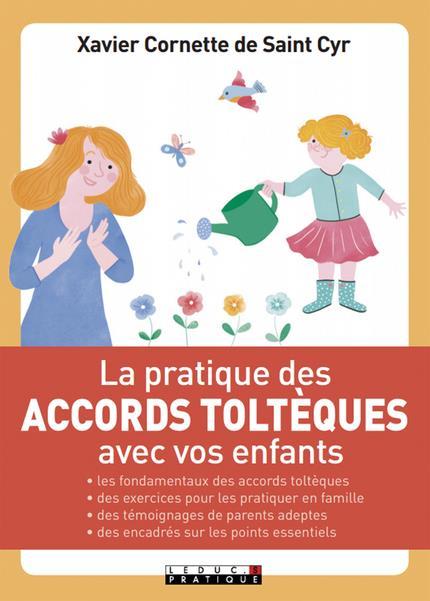 PRATIQUE DES ACCORDS TOLTEQUES AVEC VOS ENFANTS (LA)