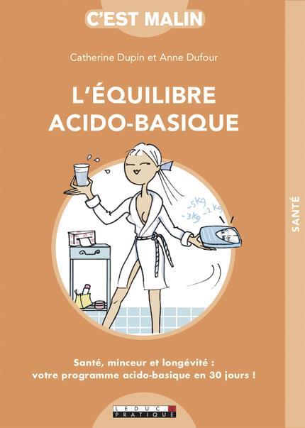 EQUILIBRE ACIDO-BASIQUE C'EST MALIN (L')