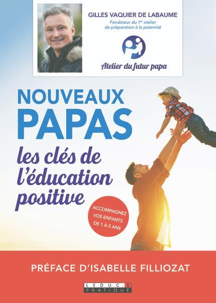 NOUVEAUX PAPAS LES CLES DE L'EDUCATION POSITIVE