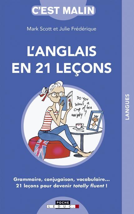 ANGLAIS EN 21 LECONS C'EST MALIN (L')