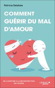COMMENT GUERIR DU MAL D'AMOUR