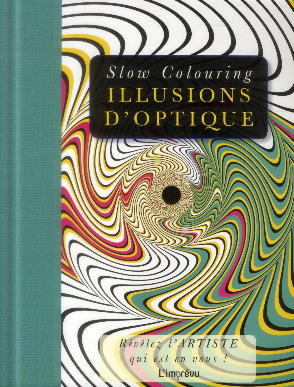 SLOW COLOURING : ILLUSIONS D'OPTIQUE