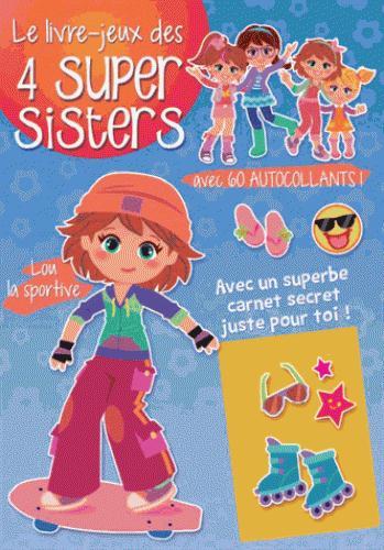 LIVRE-JEUX DES 4 SUPER SISTERS LOU LA SPORTIVE