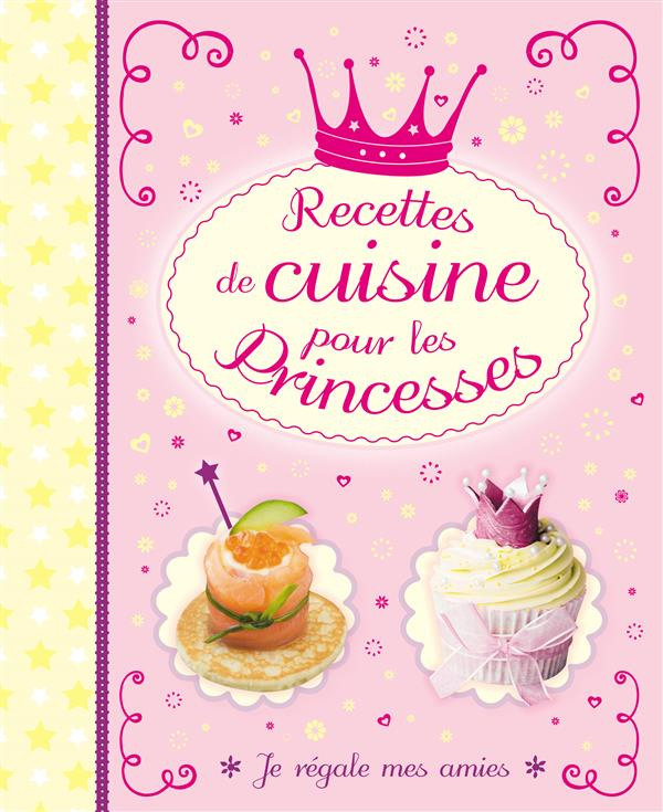 RECETTES DE CUISINE POUR LES PRINCESSES