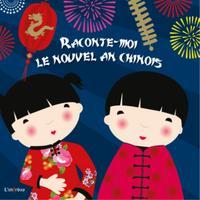 RACONTE-MOI LE NOUVEL AN CHINOIS