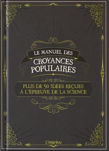 MANUEL DES CROYANCES POPULAIRES (LE)