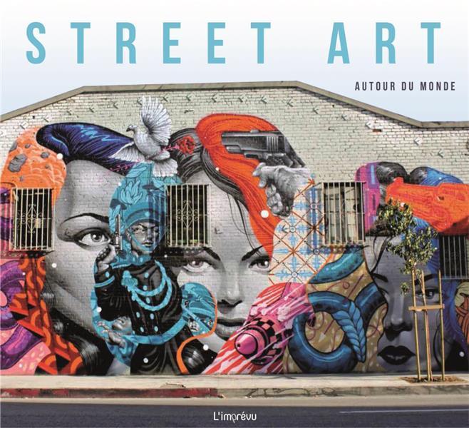 STREET ART AUTOUR DU MONDE