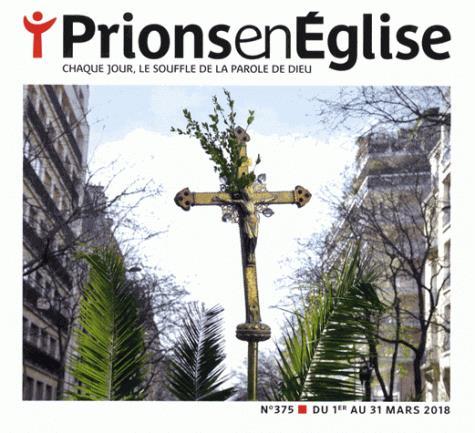 PRIONS EN EGLISE POCHE - MARS 2018 N  375