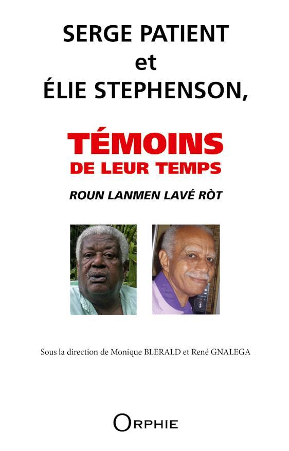 SERGE PATIENT ET ELIE STEPHENSON, TEMOINS DE LEUR TEMPS